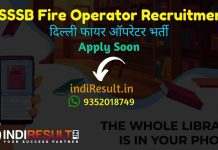 DSSSB Fire Operator Recruitment 2019 - Check DSSSB Fire Operator Vacancy Notification, Eligibility Criteria, Exam Date, Educational Qualification & Selection Process. dsssbonline.nic.in invites online application to fill 706 vacancies to the Fire Operator posts.