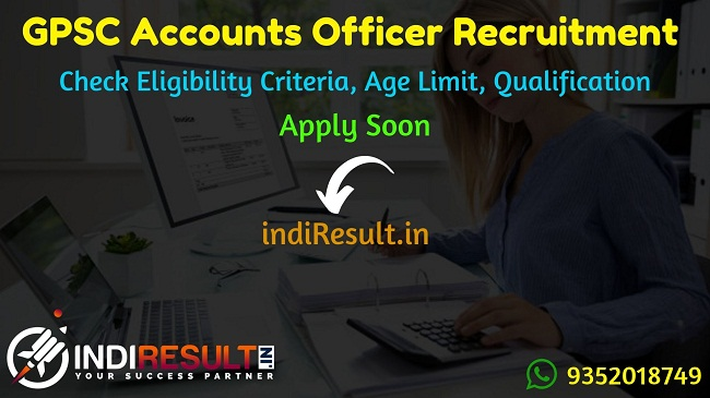 GPSC Accounts Officer Recruitment 2019 GPSC Recruitment 2019 For Accounts Officer –Check GPSC Accounts Officer Eligibility Criteria, Age Limit, Educational Qualification and selection process. GPSC invites online application to fill 40 vacancies to the post of Accounts Officer.