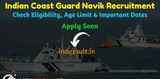 Indian Coast Guard Navik Recruitment 2019 - Check Indian Coast Guard Navik Notification, Eligibility Criteria, Age Limit, Educational Qualification and Selection process. Coast Guard India invites online application to fill vacancies to the post of Navik.