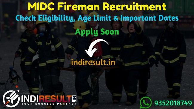 MIDC Fireman Recruitment 2019 - Check MIDC Fire Extinguisher Notification, Eligibility Criteria, Age Limit, Educational Qualification and Selection process. Maharashtra Industrial Development Corporation invites online application to fill 171 vacancies to the post of Fireman.