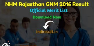 NHM Rajasthan GNM 2016 Result - The Rajswasthya release results of NRHM Rajasthan GNM 2016 Nerit List. As per the latest result notice of Rajasthan Swasthya Vibhag GNM Result 2016 released on 12 October 2019. Candidates can check result by name wise or registration number.