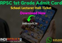 RPSC 1st Grade Admit Card 2020 - Download Admit Card for RPSC 1st Grade Teacher Exam. Rajasthan Public Service Commission RPSC published RPSC School Lecturer Admit Card Dates. As per notification RPSC 1st Grade Exam Date is 03 January - 13 January 2020. Applicants who are appearing in the exam may download their RPSC 1st Grade Teacher Admit Card by entering Application No. & DOB and name wise.