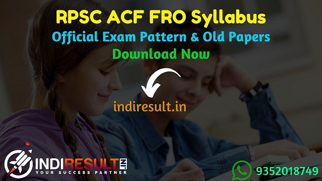 RPSC ACF FRO Syllabus - Check detailed RPSC Rajasthan ACF FRO Syllabus and Exam Pattern for written exam. Download RPSC Syllabus Pdf of ACF & Forest Range Officer, Important Books & Old Papers Here. rpsc.rajasthan.gov.in has released official ACF FRO Syllabus & Exam Pattern 2019.