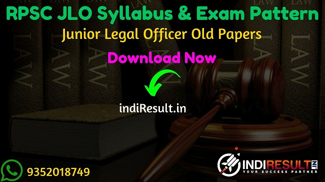 RPSC JLO Syllabus & Exam Pattern RPSC Syllabus - Check RPSC Junior Legal Officer Official Syllabus and Exam Pattern for written exam. Download Syllabus of RPSC JLO Exam 2019 Pdf, Important Books & Old Papers Here. Rajasthan Public Service Commission has released RPSC JLO Official 2019 Syllabus & Exam Pattern 2019.
