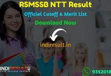 RSMSSB NTT Result 2019 : The Rajasthan Subordinate and Ministerial Services Selection Board RSMSSB has released result of RSMSSB Nursery Teacher  NTT Exam. All those candidates who have appeared in the RSMSSB NTT exam can check their RSMSSB NTT Cutoff here. Aspirants can check RSMSSB Result Of NTT Exam by name and roll number.