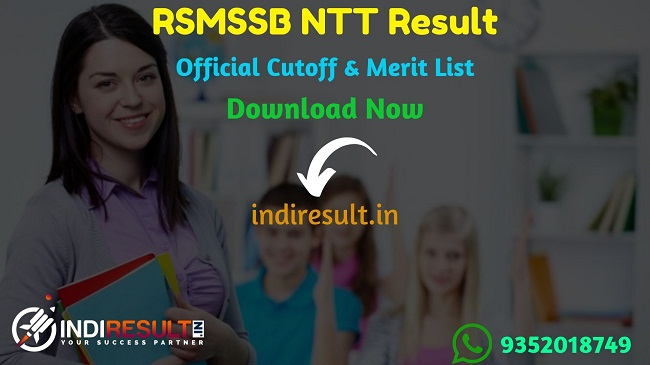 RSMSSB NTT Result 2020 : The Rajasthan Subordinate and Ministerial Services Selection Board RSMSSB has released result of RSMSSB Nursery Teacher NTT Exam. All those candidates who have appeared in the RSMSSB NTT exam can check their Result, Cut Off & Merit List here.