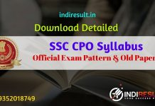 SSC CPO Syllabus & Exam Pattern : Check detailed SSC CPO 2019 Syllabus and Exam Pattern for Paper 1, 2 & PET/PST Test. Download SSC CPO SI Detailed Syllabus Pdf, Important Books & Old Papers Here. Staff Selection Commission SS has released Official CPO Syllabus & Exam Pattern 2019. Official Syllabus pdf has released by SSC CPO SI Delhi Police 2019.