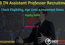 TRB TN Assistant Professor Recruitment 2019 - Check TN TRB Asst Professor Eligibility Criteria, Age Limit, Educational Qualification and selection process. Tamil Nadu Teachers Recruitment Board invites online application to fill 2331 vacancies to the post of Assistant Professor.
