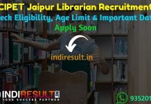 CIPET Jaipur Librarian Recruitment 2019 - Jaipur CIPET Jaipur Librarian Notification, Eligibility Criteria, Age Limit, Educational Qualification and selection process. The Central Institute of Plastics Engineering & Technology CIPET Jaipur invites Offline application to fill 02 vacancy of Librarian Posts. This is a great opportunity for the applicants who are searching for Govt Jobs in Jaipur.
