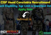 CISF Head Constable Recruitment 2019 – Check CISF Head Constable Notification, Eligibility Criteria, Age Limit, Educational Qualification and selection process. Central Industry Security Force invites online application to fill 300 vacancy of CISF Head Constable posts. This is a great opportunity for the applicants who are searching for Govt Jobs in India.