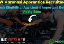DLW Varanasi Apprentice Recruitment 2019 - Check DLW Varanasi Apprentice Notification, Eligibility Criteria, Age Limit, Educational Qualification and Selection process. The Indian Railway, Diesel Locomotive Works DLW Varanasi invites Online application to fill 374 vacancy of Apprentice Posts.