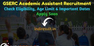 GSERC Academic Assistant Recruitment 2021 - Gujarat GSERC 5689 Academic Assistant Vacancy Notification, Eligibility Criteria, Salary, Last Date, Age Limit.