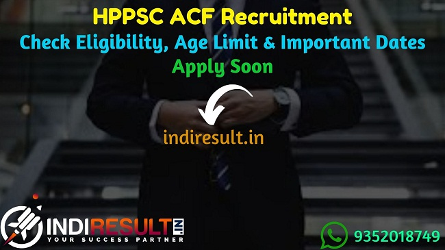 HPPSC ACF Recruitment 2019 – Check HPPSC Assistant Conservator of Forests Notification, Eligibility Criteria, Age Limit, Educational Qualification and selection process. Himachal Pradesh Public Service Commission HPPSC invited online application to fill 09 vacancy of ACF Posts. This is a great opportunity for the applicants who are searching for Govt Jobs in Himachal Pradesh.
