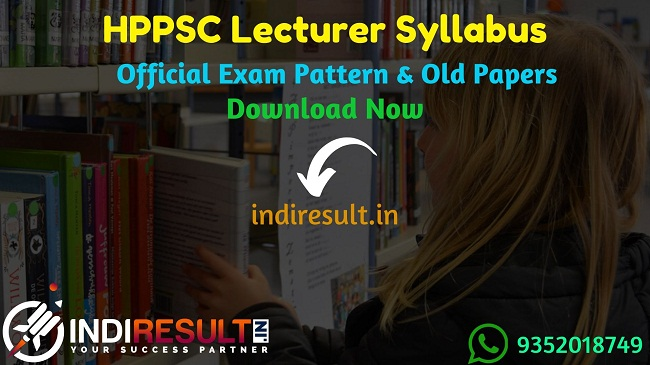 HPPSC Lecturer Syllabus 2019 - Check detailed HPPSC School Lecturer Syllabus and Exam Pattern written exam. Download HPPSC Syllabus Pdf of Lecturer, Important Books & Old Papers Here. Himachal Pradesh Public Service Commission HPPSC has released official Contract Lecturer Syllabus & Exam Pattern 2019.