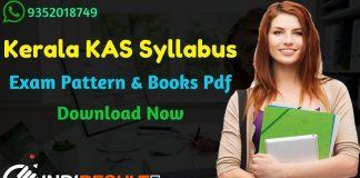 Kerala KAS Syllabus 2020- Check detailed Kerala Public Service Commission KAS 2020 Syllabus and Exam Pattern for written exam. Download Kerala KPSC KAS Official Syllabus Pdf, Important Books & Old Papers Here. Kerala PSC has released detailed Syllabus Of KAS 2020.