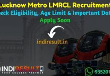 Lucknow Metro LMRCL Recruitment 2019 - Check Lucknow Metro Rail Corporation Ltd. (LMRC) or Uttar Pradesh Metro Rail Corporation Ltd (UPMRCL) Junior Engineer Assistant Manager, Public Relations Notification, Eligibility Criteria, Age Limit, Educational Qualification and Selection process. UP Metro Or Lucknow Metro invites Online application to fill 183 vacancy of JE, Assistant Manager and PR Assistant Posts.