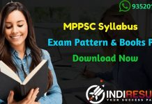 MPPSC Syllabus 2019 Download Pdf (Prelims & Mains Exam) - Check detailed MPPSC Civil Services Syllabus 2019 and Exam Pattern for Pre & Mains exam. Download MPPSC Official Syllabus Pdf in Hindi & English, Important Books & Old Papers Here. Madhya Pradesh Public Service Commission MPPSC has released detailed Syllabus Of MPPSC Civil Services Exam 2019.