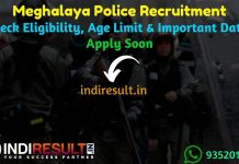 Meghalaya Police Recruitment 2019 - Check Meghalaya Police Notification, Eligibility Criteria, Age Limit, Educational Qualification and selection process. Police Department Meghalaya Police invites online application to fill 1015 Vacancies for SI, Commando, Constable and Other Posts. This is a great opportunity for the applicants who are searching for Govt Jobs in Meghalaya.