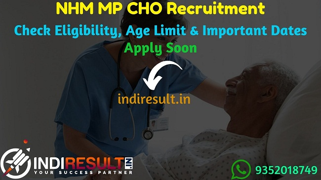 NHM MP CHO Recruitment 2021 - NHM MP 3570 CHO Vacancy Notification, MP Community Health Officer Eligibility Criteria,Salary,Age Limit,NHM MP CHO Online Form