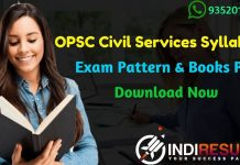 OPSC Civil Services Syllabus 2019 - Check detailed OPSC Civil Services 2019 Syllabus and Exam Pattern for Pre & Mains exam. Download OPSC Civil Services Official Syllabus Pdf, Important Books & Old Papers Here. Odisha Public Service Commission OPSC has released detailed Syllabus Of OPSC Civil Services 2019.