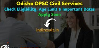 Odisha OPSC Civil Services 2019 - Check OPSC Odisha Civil Services 2019 Notification, Eligibility Criteria, Age Limit, Educational Qualification and Selection process. Odisha Public Service Commission OPSC invited online application to fill 153 vacancy of Group A, B Civil Services posts. This is a great opportunity for the applicants who are searching for Govt Jobs in Odisha.