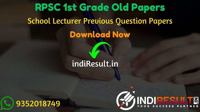 RPSC 1st Grade Old Papers - Rajasthan Public Service Commission has released official RPSC 1st Grade Teacher Previous Year Question Papers. indiresult.in provide RPSC School Lecturer Old Papers here. These old papers can be helpful for candidates. Candidates who are preparing for RPSC 1st Grade Written Exam can download RPSC 1st Grade Previous Year Papers and RPSC School Lecturer Model Question Papers on this page.