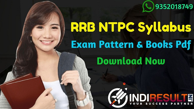 RRB NTPC Syllabus 2021 – Download NTPC Syllabus 2021 pdf & Exam Pattern. Download Railway Recruitment Board RRB NTPC Detailed Syllabus in Hindi Pdf books.