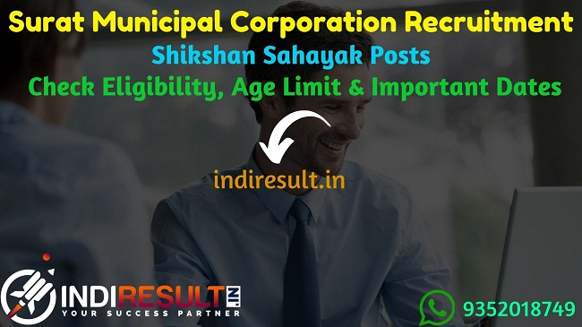 Surat Municipal Corporation Shikshan Sahayak Recruitment 2019 – Check Surat Municipal Corporation Shikshan Sahayak Notification, Eligibility Criteria, Age Limit, Educational Qualification and selection process. Surat Municipal Corporation SMC invites online application to fill 57 vacancy of Shikshan Sahayak posts.