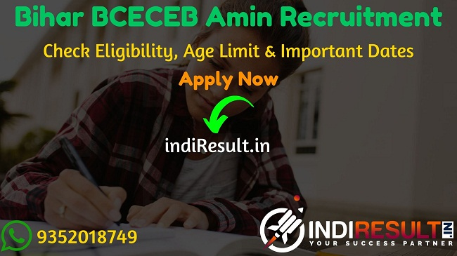 BCECEB Amin Recruitment 2020 - Check BCECEB Bihar Amin Recruitment Notification, Eligibility Criteria, Age Limit, Educational Qualification and Selection process. Bihar Combined Entrance Competitive Examination Board BCECE invites Online application to fill 1767 vacancy of Amin Posts. This is a great opportunity for the applicants who are searching for Govt Jobs in Bihar.