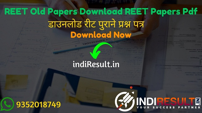 REET Old Papers Download REET Previous Papers - Board Of Secondary Education BSER has released official REET Previous Year Question Papers PDF. indiresult.in provide REET Old Question Papers here. These REET old papers, Model Papers & Solved Papers can be helpful for candidates. Candidates who are preparing for REET 2020 Written Exam can download REET Old Papers Download REET Previous Papers and REET Model Question Papers on this page.