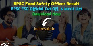 RPSC FSO Result 2020 - Download RPSC Rajasthan FSO Result, Cutoff & Merit List 2020. The Result Date Of RPSC FSO Exam is 13 March 2020. This Rajasthan Public Service Commission RPSC FSO Exam Result 2020 can be accessed from RPSC's official website rpsc.rajasthan.gov.in. This RPSC FSO Exam 2019 conducted on 25 November 2019. Aspirants can check RPSC Food Safety Officer result and cutoff by name wise and roll number wise.