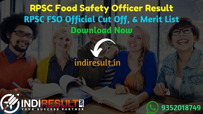 RPSC FSO Result 2019 RPSC खाद्य सुरक्षा अधिकारी परिणाम - Download RPSC Rajasthan Food Safety Officer Result, Cutoff & Merit 2019. The Result Date Of RPSC FSO Exam is January 2020. This Rajasthan Public Service Commission RPSC FSO Exam Result 2019 can be accessed from RPSC's official website rpsc.rajasthan.gov.in. This RPSC FSO Exam 2019 conducted on 25 November 2019. Aspirants can check FSO result and cutoff by name wise and roll number wise.