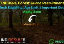 TNFUSRC Forest Guard Recruitment 2019 - Check TNFUSRC Forest Guard Notification, Eligibility Criteria, Age Limit, Educational Qualification and Selection process. Tamil Nadu Forest Uniformed Services Recruitment Committee TNFUSRC invites Online application to fill 320 vacancy of Forest Guard Posts.