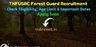 TN Forest Guard Recruitment 2020 - Check TNFUSRC Forest Guard Jobs Notification, Eligibility Criteria, Age Limit, Qualification, Salary & Selection Process.