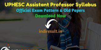 UPHESC Assistant Professor Syllabus 2021- Download UPAssistant Professor Syllabus Pdf in Hindi/English. UPHESC Syllabus & UP Asst Professor Exam Pattern