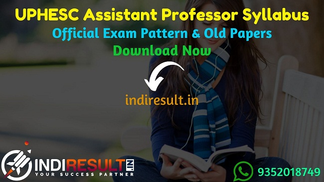 UPHESC Assistant Professor Syllabus 2020 - Check UPHESC Assistant Professor Detailed Syllabus and Exam Pattern for written exam. Download UPHESC Assistant Professor Official Syllabus Pdf, Important Books & Old Papers Here. Uttar Pradesh Higher Education Services Commission UPHESC has released Assistant Professor Syllabus & Exam Pattern 2020.