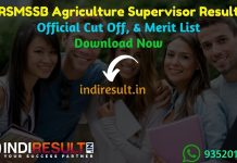 RSMSSB Agriculture Supervisor Result 2020 Download RSMSSB Krishi Paryavekshak Result : Download RSMSSB Rajasthan Agriculture Supervisor Result, Cutoff & Merit List 2020. The Result Date Of RSMSSB Agriculture Supervisor Exam is 22 January 2020.