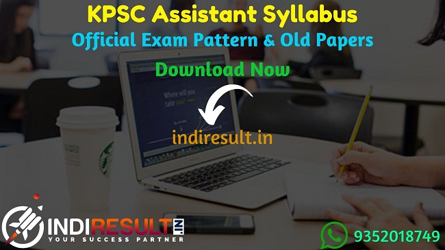 KPSC Assistant Syllabus 2020 - Check KPSC Assistant Detailed Syllabus and Exam Pattern for written exam. Download KPSC Karnataka Assistant Syllabus Pdf, Important Books & Old Papers Here. Karnataka Public Service Commission KPSC has released official Assistant Syllabus & Exam Pattern 2020.
