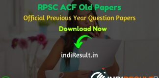 RPSC ACF Old Papers - Rajasthan Public Service Commission has released official RPSC ACF Previous Year Question Papers. indiresult.in provide RPSC Assistant Conservator Of Forest Old Papers here. These old papers can be helpful for candidates. Candidates who are preparing for RPSC ACF Written Exam can download RPSC ACF Previous Year Papers and RPSC ACF Model Question Papers on this page. We are updating Subject Wise RPSC ACF FRO Old Papers & Answers in Pdf format, Hit the links uploaded at the end of this page to download RPSC ACF FRO Previous Question Papers pdf.
