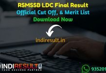 RSMSSB LDC Final Result 2020 - Rajasthan Subordinate and Ministerial Services Selection Board RSMSSB has released RSMSSB Junior Assistant DV Result, & CutOff for LDC, JA Exam. As per the latest result notice of RSMSSB, LDC Final Result Merit List released on 14 February 2020. Candidates can download DV Result from here and check their result by Registration number & name wise.