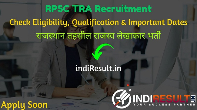 RPSC TRA Recruitment 2020 RPSC Tehsil Revenue Accountant Vacancy - Check Rajasthan Public Service Commission RPSC TRA Notification, Eligibility Criteria, Age Limit, Educational Qualification and selection process. Rajasthan Public Service Commission RPSC will invite online application to fill 124 vacancy of TRA posts.