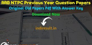 RRB NTPC Previous Year Question Papers Download NTPC Question Papers With Solutions - Download Railway RRB NTPC Old Papers in Hindi & English. indiResult.in provide RRB NTPC Previous Papers here. Candidates who are preparing for RRB NTPC Exam can download RRB NTPC Previous Year Papers and RRB NTPC Model Question Papers on this page.