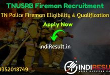 TNUSRB Fireman Recruitment 2020 TN Police Fireman Vacancy Notification - Check TNUSRB Fireman Notification Eligibility Criteria, Age Limit, Educational Qualification and selection process. Tamil Nadu Uniformed Service Recruitment Board TN Police invited online application to fill 458 vacancies to the post of Fireman.