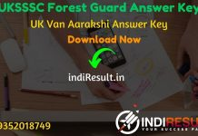 UKSSSC Forest Guard Answer Key 2020 Download UKSSSC Van Aarakshi Answer Key Pdf - The Uttarakhand Subordinate Service Selection Commission has released UKSSSC Van Aarakshi answer key pdf on website sssc.uk.gov.in.