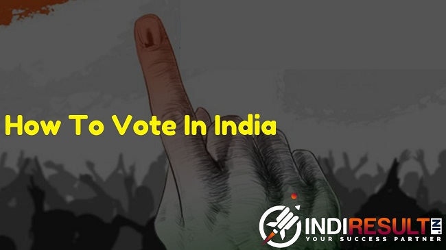 How To Vote In India 2020 Voting Process in India Who can vote in India ? – In this article we will provide each & every details about voting in India.