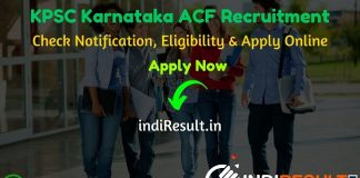 KPSC ACF Recruitment 2020 - Check KPSC Karnataka Assistant Conservator of Forest Recruitment Notification, Eligibility Criteria, Age Limit, Educational Qualification and selection process. Karnataka Public Service Commission KPSC invites online application to fill 16 vacancy of ACF posts.