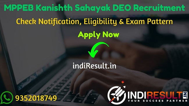 MPPEB Kanishth Sahayak DEO Recruitment 2020 - Check MP Vyapam Kanishth Sahayak, Sahayak Sanparikshak, DEO Vacancy Notification, Eligibility Criteria, Salary, Age Limit, Educational Qualification and Selection process.