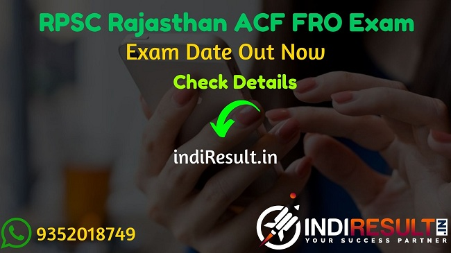 RPSC ACF FRO Exam Date 2020 - Rajasthan Public Service Commission published RPSC has released new exam dates of Forest Range Officer & Assistant Conservator Of Forest Exam 2020. As per notification RPSC ACF & FRO Exam will be held from 22 February to 01 March 2021. Aspriants can check each & every official detail here.