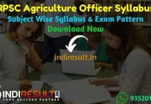 RPSC Agriculture Officer Syllabus 2020 – Check RPSC Rajasthan Agriculture Officer Syllabus, Exam Pattern,Subject Wise Detailed Syllabus in Hindi & English pdf. Download RPSC AO Syllabus Pdf of Agriculture Officer Exam, Important Books & Old Papers Here.
