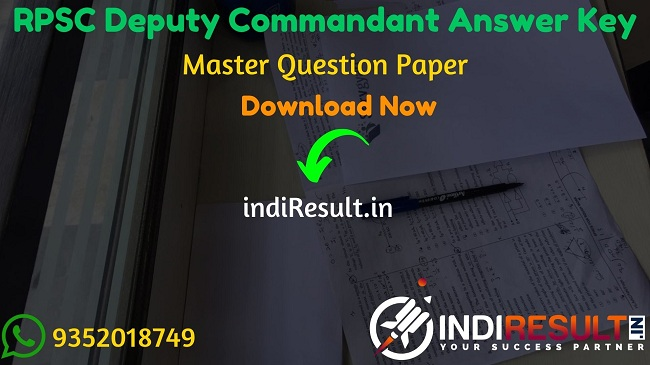 RPSC Deputy Commandant Answer Key 2020 - The Rajasthan Public Service Commission RPSC has released Deputy Commandant Answer key pdf on website rpsc.rajasthan.gov.in . Board has successfully conducted the RPSC Deputy Commandant Exam on 23 August 2020.